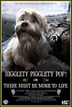 Image of Higglety Pigglety Pop! or There Must Be More to Life