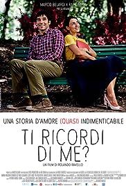 Ti ricordi di me?(2014) Poster - Movie Forum, Cast, Reviews