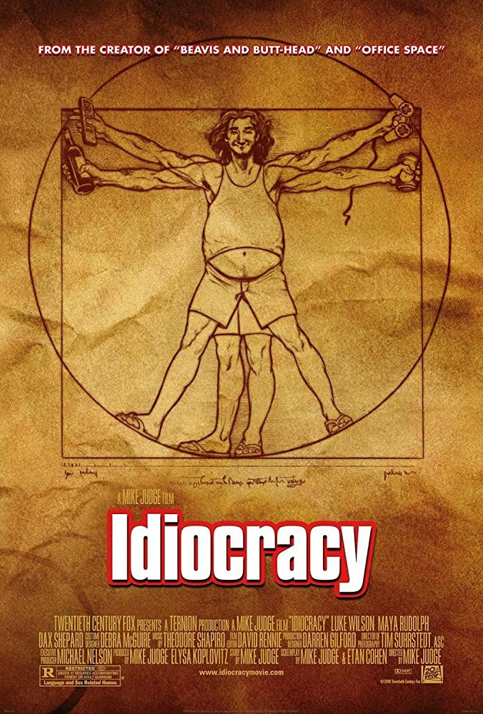 Idiocracy (2006) MV5BMWQ4MzI2ZDQtYjk3MS00ODdjLTkwN2QtOTBjYzIwM2RmNzgyXkEyXkFqcGdeQXVyMTQxNzMzNDI@._V1_SY1000_SX676_AL_