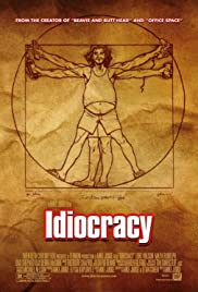 Idiocracy (2006) Poster - Movie Forum, Cast, Reviews
