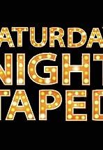 Saturday Night Taped