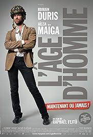 L'âge d'homme... maintenant ou jamais!(2007) Poster - Movie Forum, Cast, Reviews