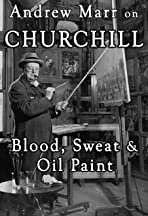 Andrew Marr on Churchill: Blood, Sweat and Oil Paint