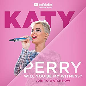 Katy Perry: Will You Be My Witness? (2017)