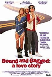 Bound and Gagged: A Love Story (1993) Poster - Movie Forum, Cast, Reviews