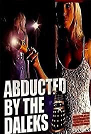 Abducted by the Daleks(2005) Poster - Movie Forum, Cast, Reviews