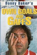 Own Goals and Gaffs
