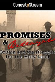 Promises & Betrayals: Britain and the Struggle for the Holy Land Poster