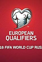 European Qualifiers: 2018 FIFA World Cup Russia