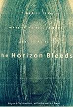 The Horizon Bleeds and Sucks His Thumb