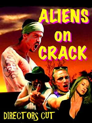 Aliens on Crack (2009)