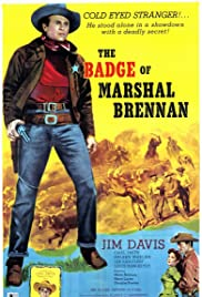 The Badge of Marshal Brennan (1957) Poster - Movie Forum, Cast, Reviews