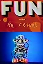 Image of Fun with Mr. Future