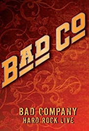 Bad Company: Hard Rock Live Poster