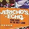 Jericho's Echo: Punk Rock in the Holy Land (2004)