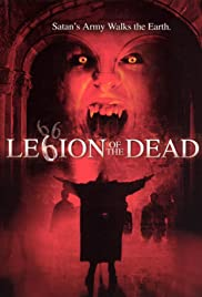 Legion of the Dead (2001) Poster - Movie Forum, Cast, Reviews