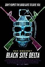 Black Site Delta(2017)