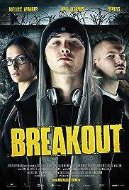 Breakout(2007) Poster - Movie Forum, Cast, Reviews