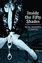 Image of Inside the 50 Shades: Real Women Confess