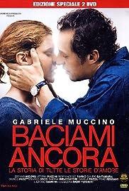 Baciami ancora(2010) Poster - Movie Forum, Cast, Reviews