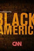 Image of CNN Presents: Black in America
