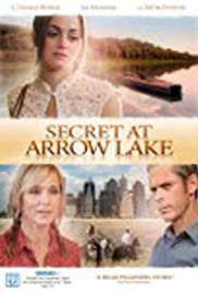 Secret at Arrow Lake (2009) Poster - Movie Forum, Cast, Reviews