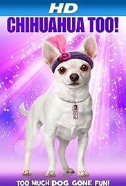 Chihuahua Too! Poster
