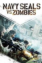 Image of Navy Seals vs. Zombies