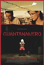 Guantanamero(2007) Poster - Movie Forum, Cast, Reviews