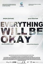 Alles wird gut(2015) Poster - Movie Forum, Cast, Reviews