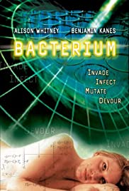 Bacterium (2006) Poster - Movie Forum, Cast, Reviews
