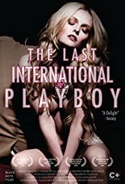 The Last International Playboy (2008) Poster - Movie Forum, Cast, Reviews