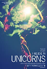 I Believe in Unicorns (2014) Poster - Movie Forum, Cast, Reviews