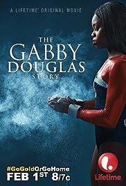 The Gabby Douglas Story(2014) Poster - Movie Forum, Cast, Reviews