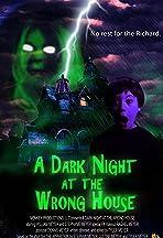 A Dark Night at the Wrong House