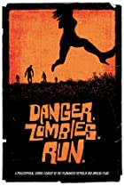 Image of Danger. Zombies. Run.