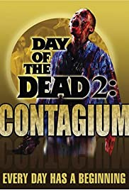 Day of the Dead 2: Contagium (2005) Poster - Movie Forum, Cast, Reviews