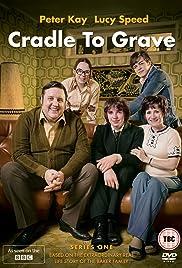 Cradle to Grave Poster - TV Show Forum, Cast, Reviews