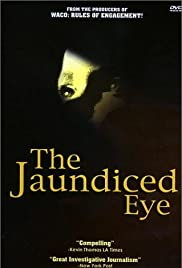 The Jaundiced Eye (1999) Poster - Movie Forum, Cast, Reviews
