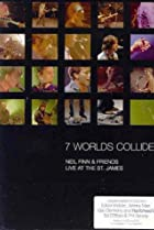 Image of Seven Worlds Collide: Neil Finn & Friends Live at the St. James