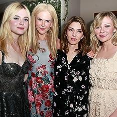 Nicole Kidman, Kirsten Dunst, Sofia Coppola, and Elle Fanning