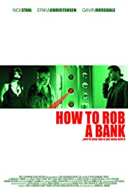 How to Rob a Bank (and 10 Tips to Actually Get Away with It) Poster