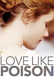 Love Like Poison (2010) Poster - Movie Forum, Cast, Reviews