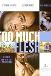 Too Much Flesh (2000) Poster - Movie Forum, Cast, Reviews