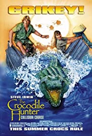The Crocodile Hunter: Collision Course (2002) Poster - Movie Forum, Cast, Reviews