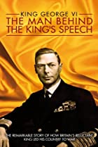 Image of King George VI: The Man Behind the King's Speech