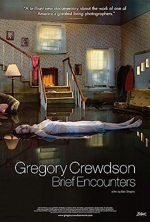 Gregory Crewdson: Brief Encounters (2012)