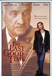 The Last Good Time (1994) Poster - Movie Forum, Cast, Reviews