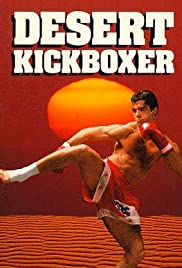 Desert Kickboxer (1992) Poster - Movie Forum, Cast, Reviews