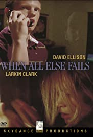 When All Else Fails Poster